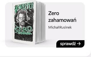 Zero zahamowań, Michał Rusinek
