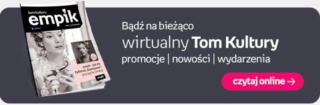 Bądź na bieżąco. wirtualny Tom Kultury. promocje | nowości | wydarzenia