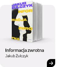 Informacja zwrotna | Jakub Żulczyk | Sprawdź