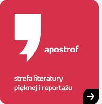 Apostrof | Strefa literatury pięknej i reportażu | Sprawdź